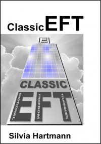Classic EFT Tapping by Silvia Hartmann - Easy EFT, Adventures in EFT, The Advanced Patterns of EFT and EFT & NLP